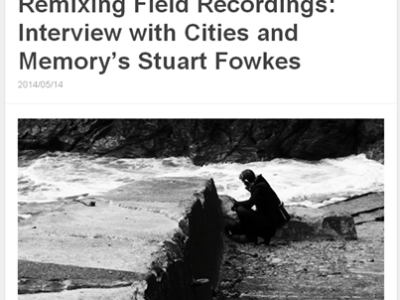 Creative Field Recording interview Cities & Memory